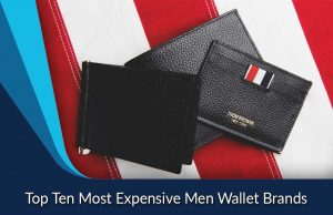 Top Ten Most Expensive Men Wallet Brands