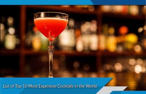List of Top 10 Most Expensive Cocktails in the World