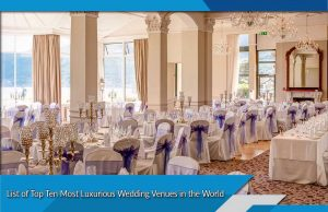 List of Top Ten Most Luxurious Wedding Venues in the World