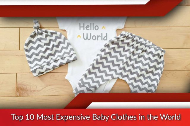 Top 10 Most Expensive Baby Clothes in the World