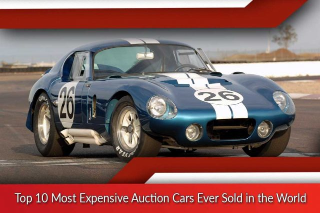 Top 10 Most Expensive Auction Cars Ever Sold in the World