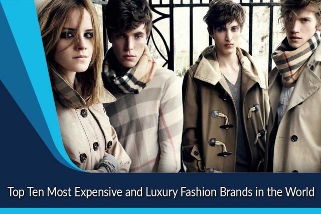 Top Ten Most Expensive and Luxury Fashion Brands in the World