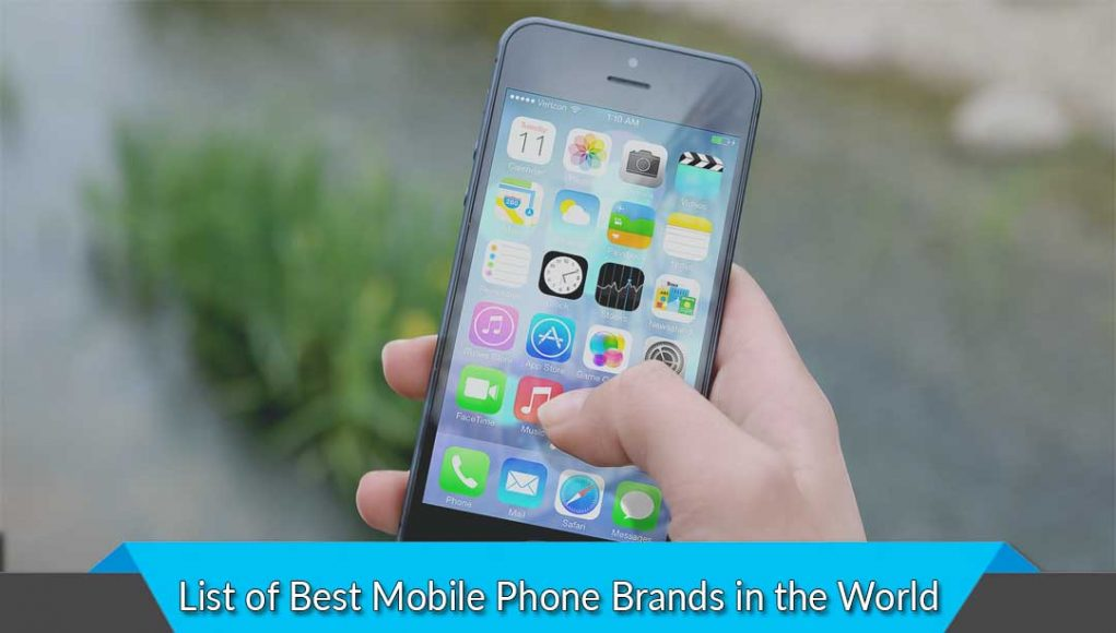 List of Best Mobile Phone Brands in the World