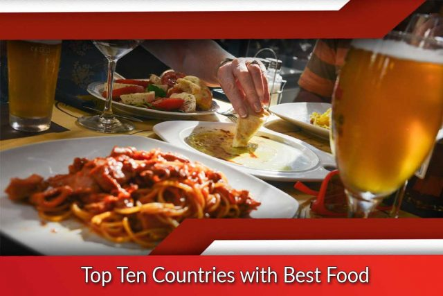 Top Ten Countries with Best Food