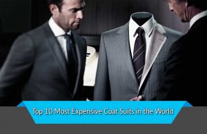Top 10 Most Expensive Coat Suits in the World