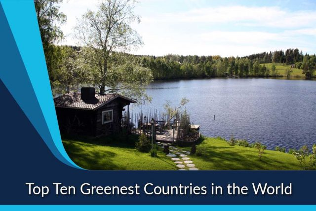 Top Ten Greenest Countries in the World