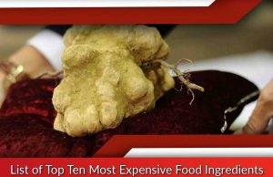 List of Top Ten Most Expensive Food Ingredients