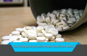 Top 10 Illegal Drugs which People Used in the World