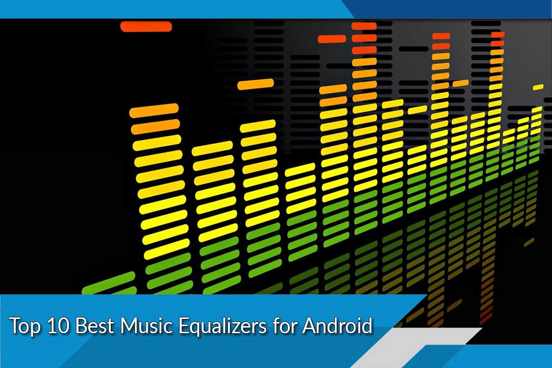 Best Music Equalizers for Android Top Ten List