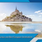 Top 10 Luxurious and Best European Destinations