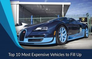 Top 10 Most Expensive Vehicles to Fill Up