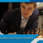 List of Top Ten Best Chess Players in the World