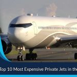 List of Top 10 Most Expensive Private Jets in the World