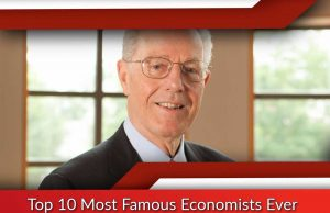 Top 10 Most Famous Economists Ever