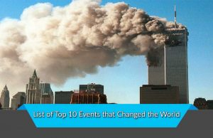 List of Top 10 Events that Changed the World