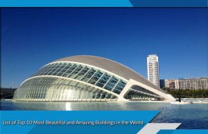 List of Top 10 Most Beautiful and Amazing Buildings in the World