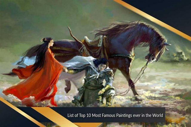 List of Top 10 Most Famous Paintings ever in the World