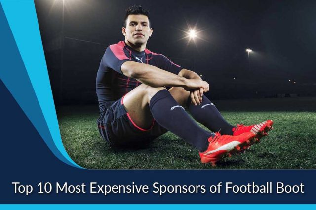 Top 10 Most Expensive Sponsors of Football Boot