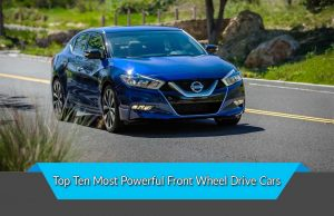 Top Ten Most Powerful Front Wheel Drive Cars