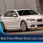 Top 10 Best Front Wheel Drive Cars ever Made