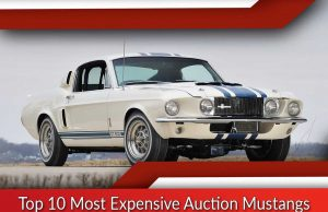 Top 10 Most Expensive Auction Mustangs