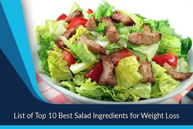 List of Top 10 Best Salad Ingredients for Weight Loss