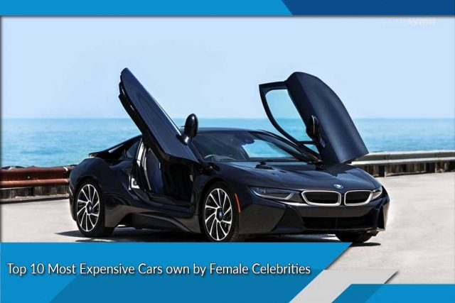 Top 10 Most Expensive Cars own by Female Celebrities