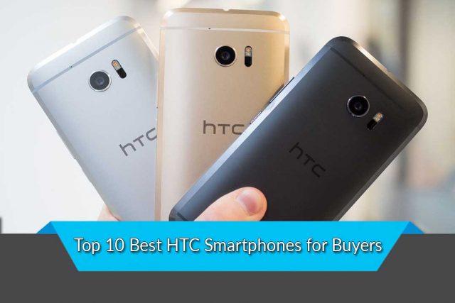 Top 10 Best HTC Smartphones for Buyers