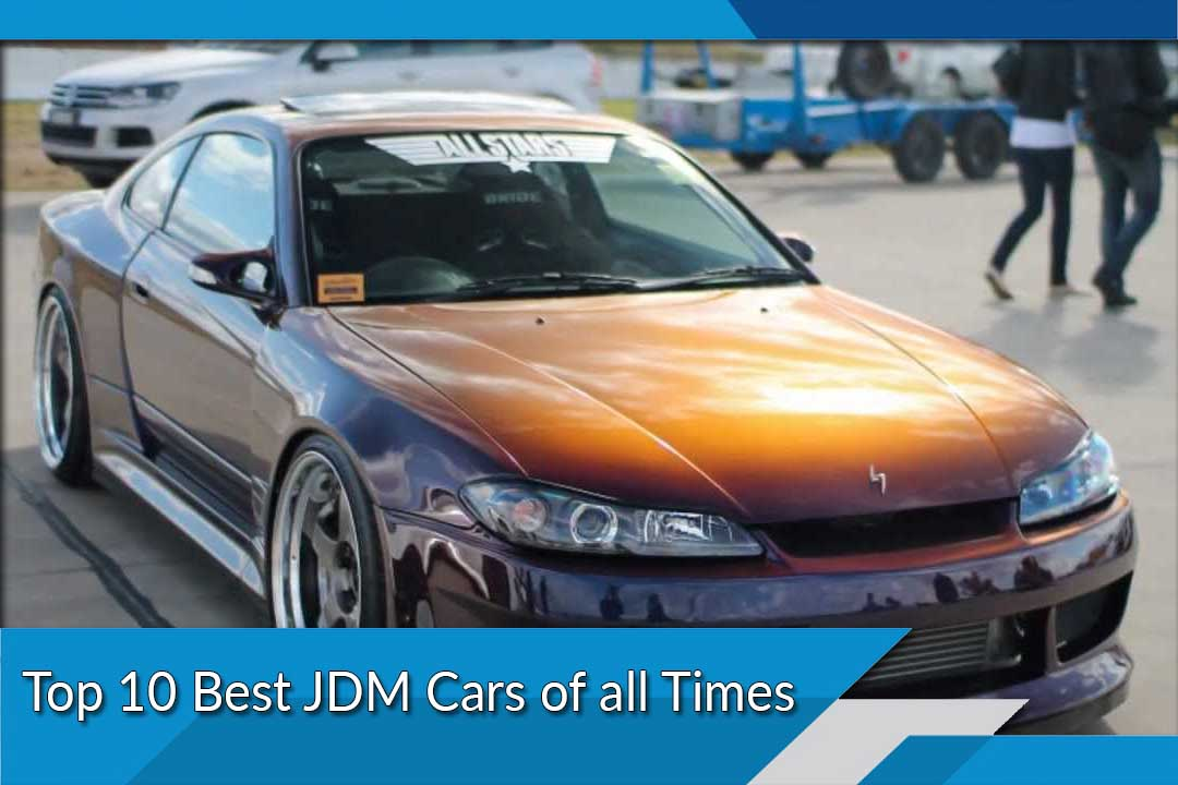 Best Jdm Cars Of All Times List Of Top Ten Most Demanded
