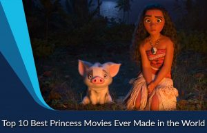 Top 10 Best Princess Movies Ever Made in the World