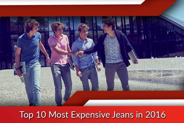Top 10 Most Expensive Jeans in 2016