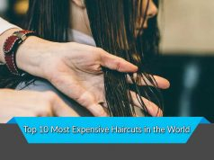 Top 10 Most Expensive Haircuts in the World