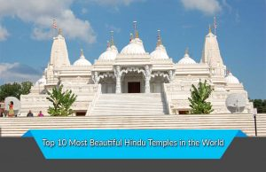 Top 10 Most Beautiful Hindu Temples in the World