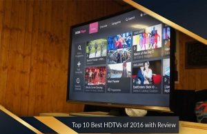 Top 10 Best HDTVs of 2016 with Review