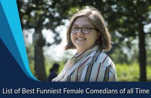 List of Best Funniest Female Comedians of all Time