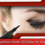 Best Eyeliners Under 10 Dollar for Your Eyes