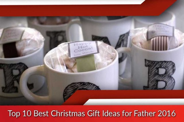 Top 10 Best Christmas Gift Ideas for Father 2016