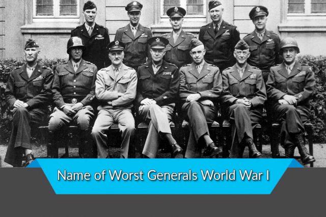 Name of Worst Generals World War I