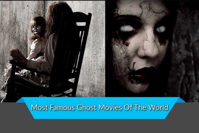 Most Famous Ghost Movies Of The World