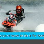 A List of Fastest Jet Skis In The World