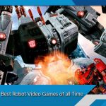 Ranking of Best Robot Video Games of all Time