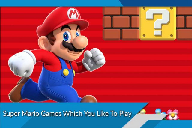 Super Mario Games Which You Like To Play