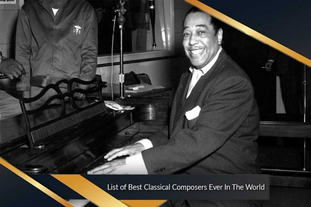 List of Best Classical Composers Ever In The World