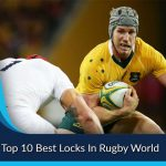 Top 10 Best Locks In Rugby World