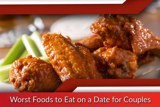 Worst Foods to Eat on a Date for Couples