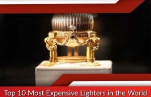 Top 10 Most Expensive Lighters in the World