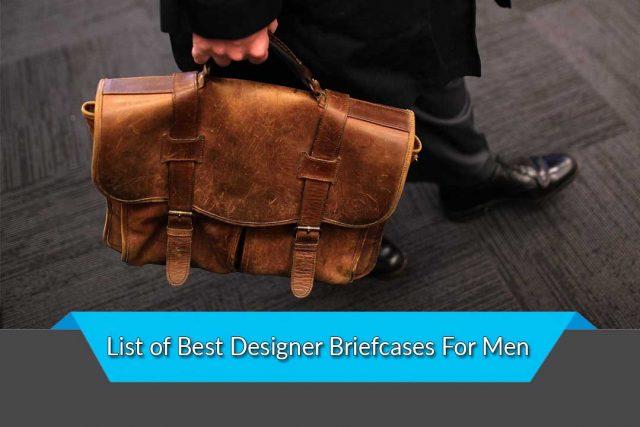 List of Best Designer Briefcases For Men