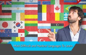 Most Difficult and Hardest Languages To Learn