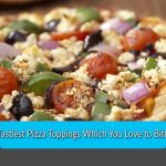 Tastiest Pizza Toppings Which You Love to Bite