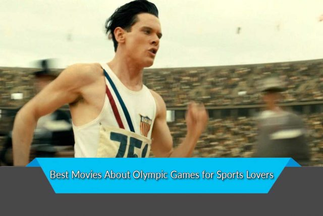 Best Movies About Olympic Games for Sports Lovers